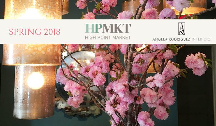 Highlights from High Point Market: Spring 2018, Part One